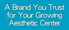 A Brand You Trust  for Your Growing  Aesthetic Center